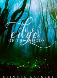 The Edge of the Woods - Ceinwen Langley