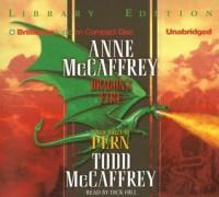 Dragon's Fire (Dragonriders Of Pern Series) - Anne McCaffrey, Todd J. McCaffrey, Dick Hill