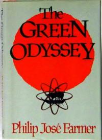 The Green Odyssey - Philip José Farmer