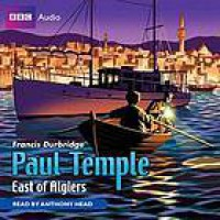 Paul Temple: East of Algiers - Douglas Rutherford, Francis Durbridge, Anthony Head