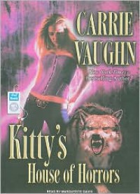 Kitty's House of Horrors (Kitty Norville Series #7) - Carrie Vaughn,  Narrated by Marguerite Gavin