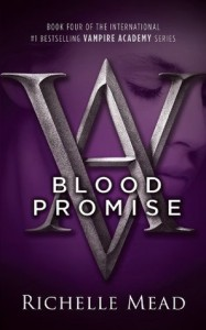 Blood Promise: : Vampire Academy Volume 4 - Richelle Mead