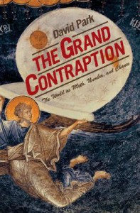 The Grand Contraption: The World as Myth, Number, and Chance - David Allen Park