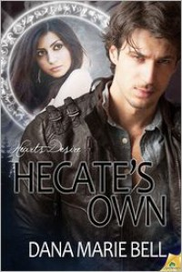 Hecate's Own - Dana Marie Bell
