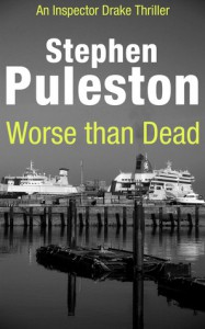 Worse than Dead (Inspector Drake No 2) - Stephen Puleston