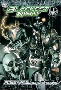 Blackest Night: Rise of the Black Lanterns - Geoff Johns, James Robinson, Peter J. Tomasi, Greg Rucka