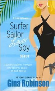 Surfer Sailor Lover Spy--Maui - Gina Robinson