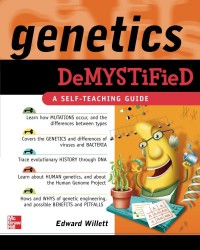 Genetics Demystified - Edward Willett