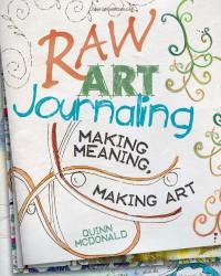 Raw Art Journaling - Quinn McDonald