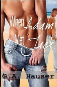 When Adam Met Jack - Stephanie Vaughan, G.A. Hauser