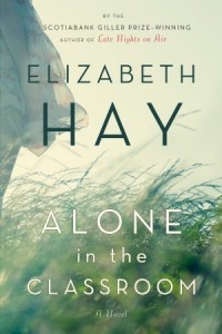 Alone in the Classroom - Elizabeth Hay