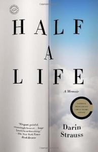 Half a Life: A Memoir - Darin Strauss