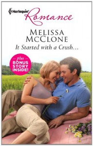It Started with a Crush...: It Started with a Crush...Win, Lose...or Wed! - Melissa McClone