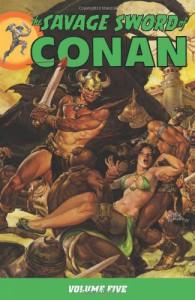The Savage Sword Of Conan Volume 5 (Conan (Dark Horse)) - Roy Thomas;Various