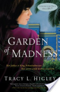 Garden of Madness - Tracy L. Higley