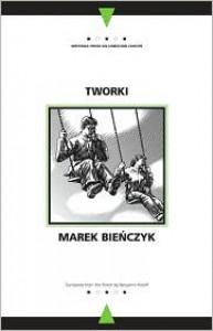Tworki - Marek Bieńczyk, Marek Bieńczyk, Benjamin Paloff, Andrew Baruch Wachtel