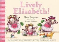 Lively Elizabeth! : what happens when you push - Mara Bergman, Cassia Thomas