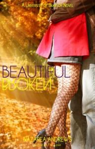 Beautiful Broken (University of Branton) - Nazarea Andrews