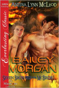 Bailey Morgan [Seven Brothers for McBride 1] (Siren Publishing Everlasting Classic ManLove) - Anitra Lynn McLeod