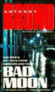 Bad Moon - Anthony  Bruno