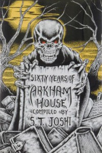 Sixty Years of Arkham House - S.T. Joshi