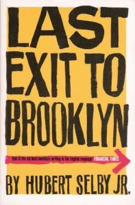 Last Exit to Brooklyn - Hubert Selby Jr.