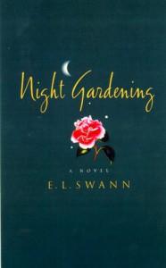 Night Gardening: A Novel - E.L. Swann