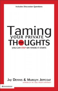 Taming Your Private Thoughts: You Can Stop Sin Where It Starts - Jay Dennis;Marilyn Jeffcoat