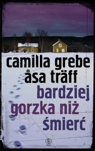 Bardziej gorzka niż śmierć - Camilla Grebe,  Asa Traff