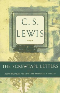 "The Screwtape Letters: Also Includes ""Screwtape Proposes a Toast"" - C.S. Lewis"
