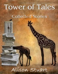 Tower of Tales: Collected Stories - Alison  Stuart