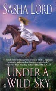 Under a Wild Sky - Sasha Lord