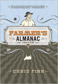 Farmer's Almanac: A Work of Fiction - Chris Fink