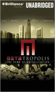 Metatropolis: The Dawn of Uncivilization - Jay Lake, Elizabeth Bear, John Scalzi, Karl Schroeder