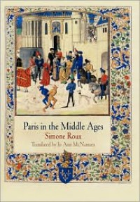 Paris in the Middle Ages - Simone Roux, Jo Ann McNamara