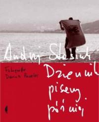 Dziennik pisany później - Andrzej Stasiuk, Dariusz Pawelec
