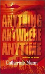 Anything, Anywhere, Anytime - Catherine Mann
