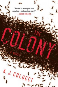 The Colony: A Novel - A.J. Colucci