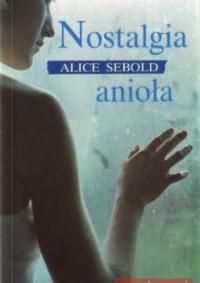 Nostalgia anioła - Alice Sebold