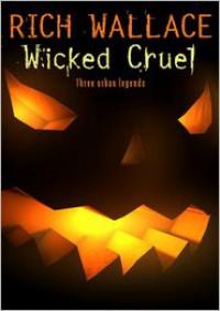 Wicked Cruel - Rich Wallace