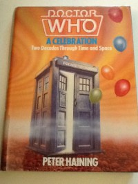 Doctor Who: A Celebration; Two Decades Through Time and Space - Peter Haining