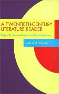 A Twentieth-Century Literature Reader: Texts and Debates - Suman Gupta, David Johnson