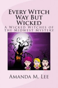 Every Witch Way But Wicked - Amanda M. Lee