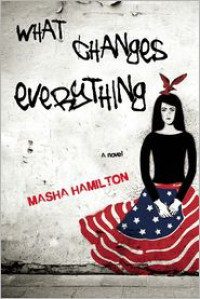 What Changes Everything - Masha Hamilton