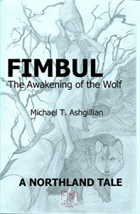 Fimbul: The Awakening of the Wolf (The Northland Tales Book 3) - Michael T. Ashgillian