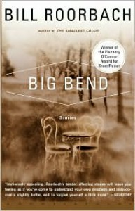 Big Bend - Bill Roorbach