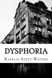 Dysphoria - Karelia Stetz-Waters