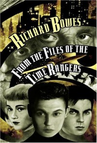 From the Files of the Time Rangers - Richard Bowes, Kage Baker