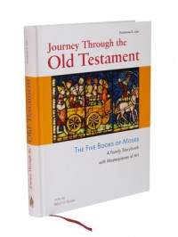 Journey Through the Old Testament. The Five Books of Moses. A Family Storybook with Masterpieces of Art. - Suzanne E. Lier