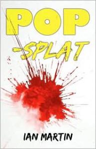 Pop-Splat - Ian Martin
